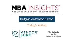 MBA Insights mortgage vendor news & views-2