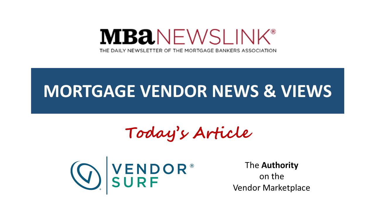 MBA NewsLink mortgage vendor news & views-1